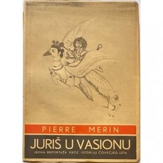 Pierre Merin : Juriš u vasionu : Izdanje: Nolit, Beograd, Oprema: Pavle Bihaly 1936.